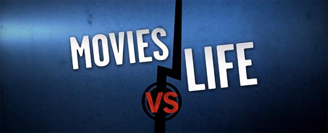 Movies vs. life