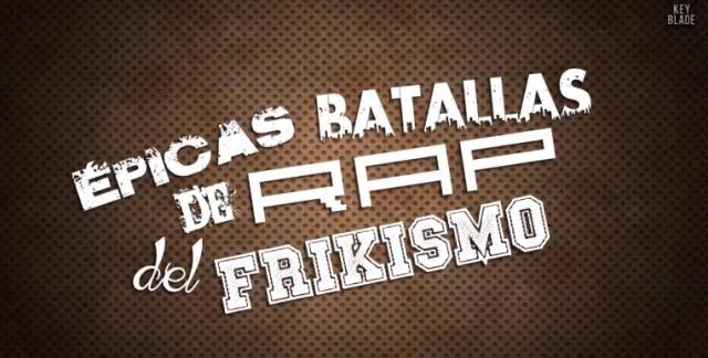 Épicas batallas de rap del frikismo